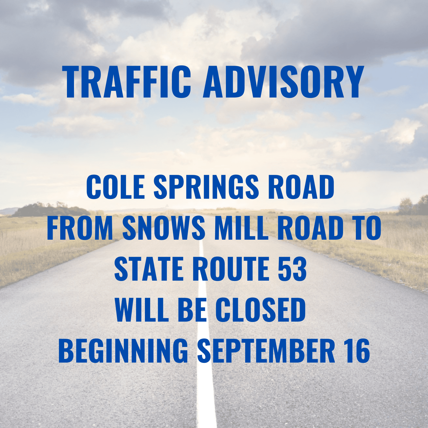 Traffic Advisory -Cole Springs Road Closed Between Snow Mill and State Route 53